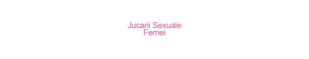 Jucarii Sexuale Femei